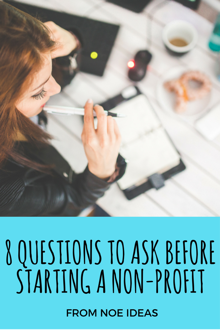 Check out the 8 questions you should ask yourself BEFORE starting a non-profit!